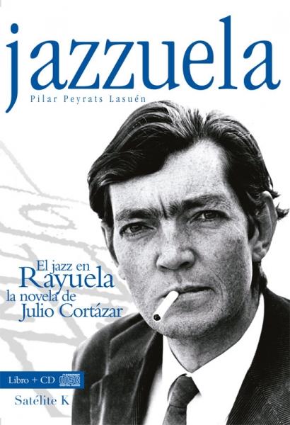 Jazzuela: Julio Cortázar y el jazz